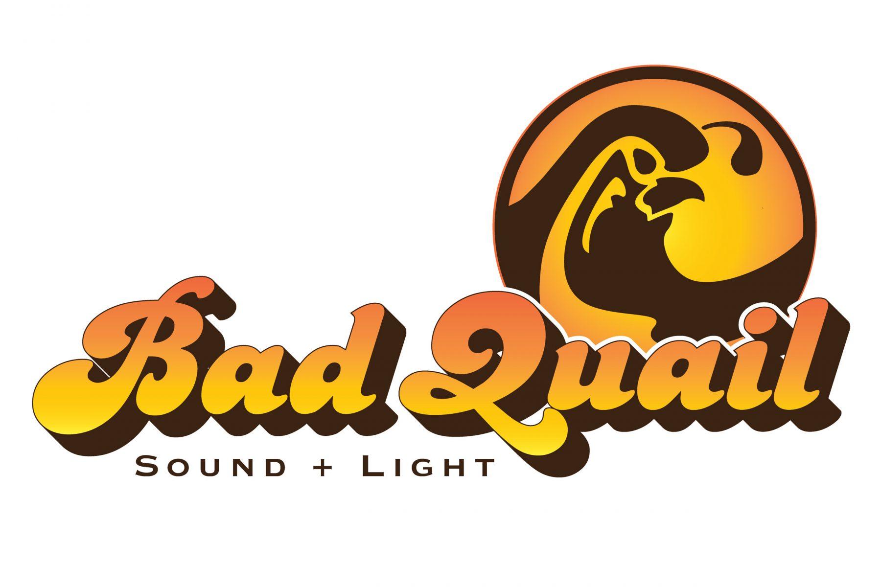 Bad Quail Sound + Light